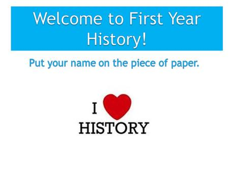 Welcome to First Year History!