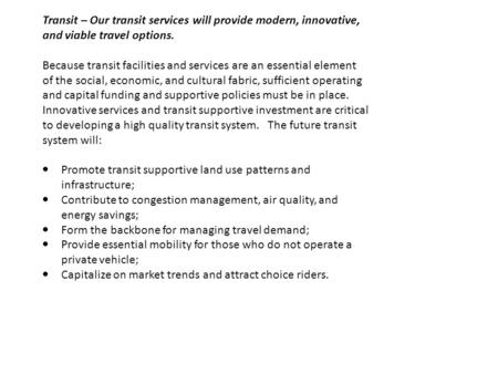 Transit – Our transit services will provide modern, innovative, and viable travel options. Because transit facilities and services are an essential element.