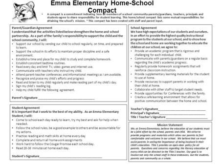 Emma Elementary Home-School Compact A compact is a commitment indicating how all members of a school community-parents/guardians, teachers, principals.