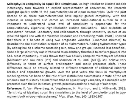 Microphysics complexity in squall line simulations. As high-resolution climate models increasingly turn towards an explicit representation of convection,
