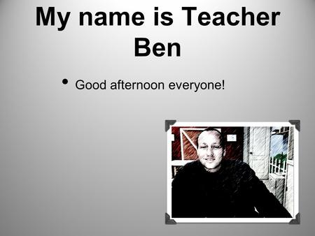 My name is Teacher Ben Good afternoon everyone! What Every Teacher Should Know About Phonics.