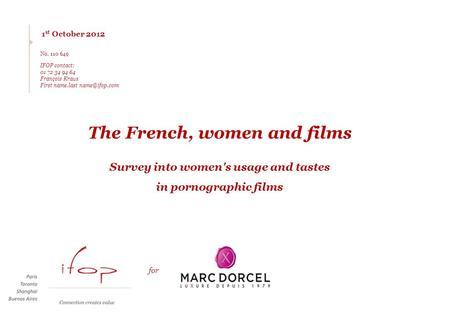 1 st October 2012 No. 110 649 IFOP contact: 01 72 34 94 64 François Kraus First name.last The French, women and films Survey into women's.