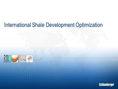 International Shale Development Optimization