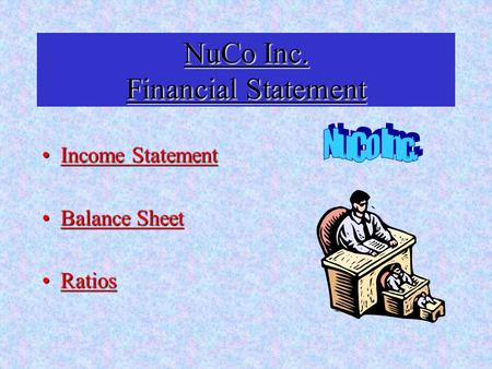 NuCo Inc. Financial Statement Income StatementIncome Statement Balance SheetBalance Sheet RatiosRatios.