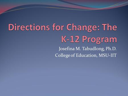 Directions for Change: The K-12 Program
