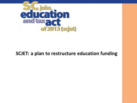 SCJET: a plan to restructure education funding 1.