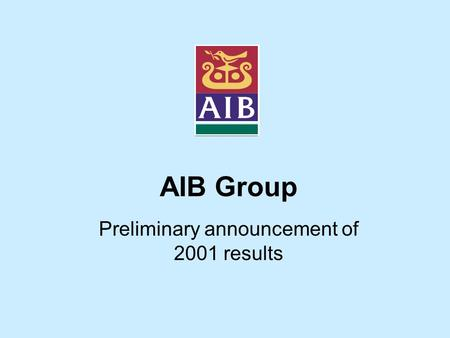 AIB Group Preliminary announcement of 2001 results.
