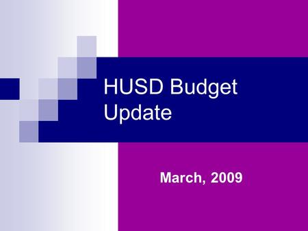 "HUSD Budget Update March, 2009. 2 HOW DOES HUSD ""STACK UP"" AMONG DISTRICTS IN ARIZONA Office of the Arizona Auditor General Special Study--Fiscal Year."