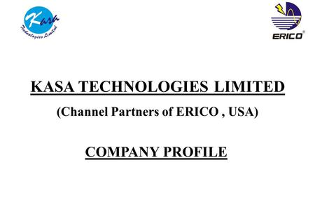 KASA TECHNOLOGIES LIMITED (Channel Partners of ERICO, USA) COMPANY PROFILE.
