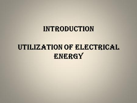 Introduction utilization of electrical energy. WHAT IS ELECTRIC HEATING ? WHAT IS THE PRINCIPLE BEHIND IT ? Electric heating is any process in which ELECTRICAL.