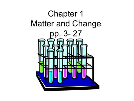 Chapter 1 Matter and Change pp