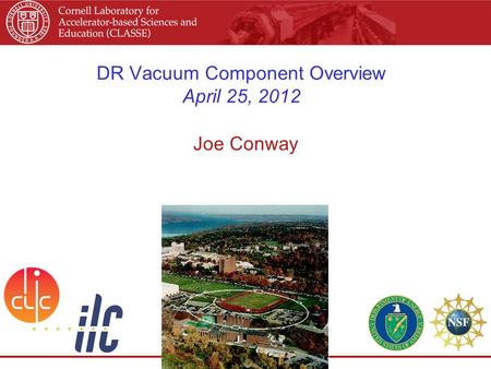 DR Vacuum Component Overview April 25, 2012 Joe Conway.