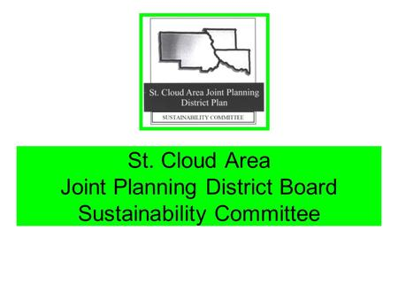 St. Cloud Area Joint Planning District Board Sustainability Committee.