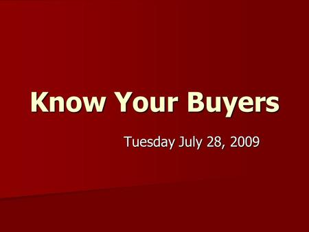 Know Your Buyers Tuesday July 28, 2009. Topics To Be Covered Twilight Open Houses Twilight Open Houses DRE License Number DRE License Number Lending-Waiting.