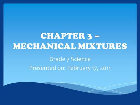 CHAPTER 3 – MECHANICAL MIXTURES