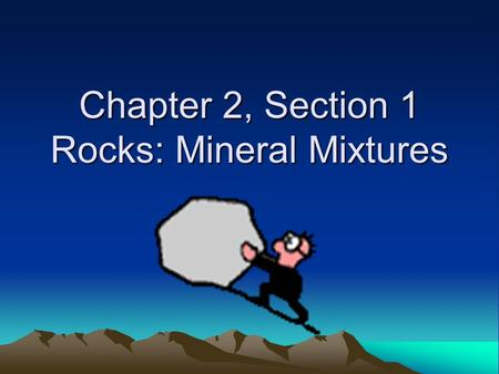 Chapter 2, Section 1 Rocks: Mineral Mixtures. Facts.