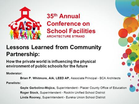 35 th Annual Conference on School Facilities ARCHITECTURE STRAND Lessons Learned from Community Partnership: How the private world is influencing the physical.