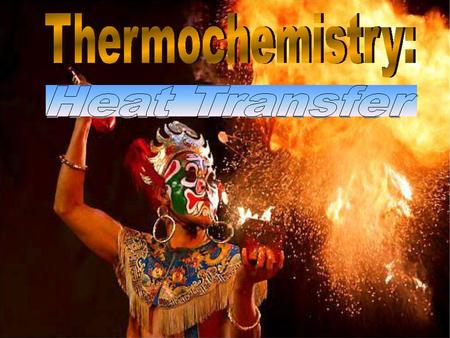 Thermochemistry The study of energy changes that accompany physical or chemical changes in matter The study of energy changes that accompany physical.