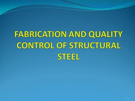 1. Fabrication definition Fabrication is the second main process in steel lifecycle after production from mills. 2.