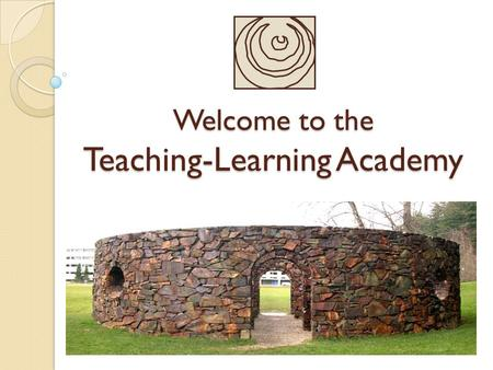 Welcome to the Teaching-Learning Academy. 2010: CELEBRATING 11 YEARS OF STUDENT VOICES AT WESTERN WASHINGTON UNIVERSITY.