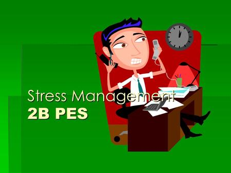 Stress Management 2B PES. Stress Management  Arousal, anxiety and stress are all closely related.  AROUSAL: the amount of 'readiness' a person experiences.