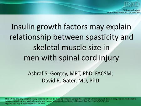 This article and any supplementary material should be cited as follows: Gorgey AS, Gater DR. Insulin growth factors may explain relationship between spasticity.