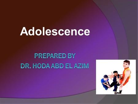 Adolescence. Learning outcomes  Identify physical and hormonal changes during adolescent.  State the reliable signs of puberty.  Differentiate between.