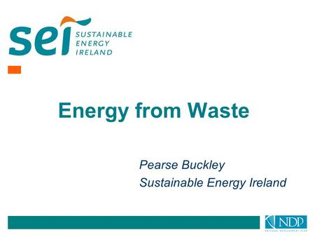 Pearse Buckley Sustainable Energy Ireland Energy from Waste.
