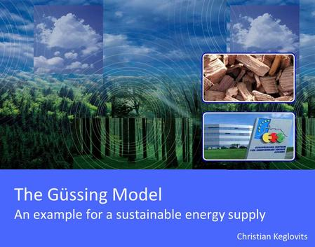The Güssing Model An example for a sustainable energy supply