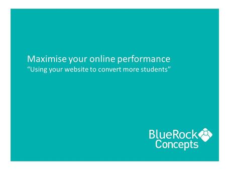 "Maximise your online performance ""Using your website to convert more students"""