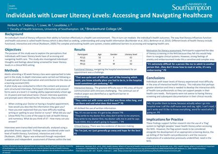 Individuals with Lower Literacy Levels: Accessing and Navigating Healthcare Herbert, H. 1, Adams, J. 1, Lowe, W. 1, Leuddeke, J. 2 1 - Faculty of Health.