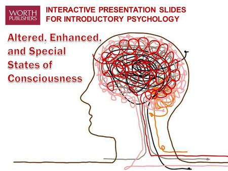 INTERACTIVE PRESENTATION SLIDES FOR INTRODUCTORY PSYCHOLOGY.