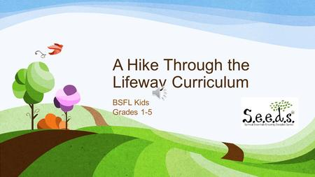 A Hike Through the Lifeway Curriculum BSFL Kids Grades 1-5.
