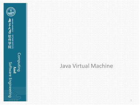 Java Virtual Machine 2015-9-201. Java Virtual Machine A Java Virtual Machine (JVM) is a set of computer software programs and data structures that use.