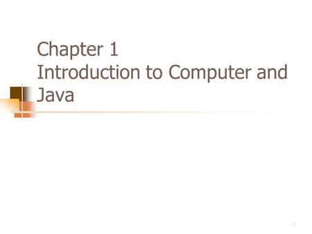 Chapter 1 Introduction to Computer and Java 1. Contents 1.Introduction 2.Why Program? 3.Computer Systems: Hardware and Software 4.Programming Languages.