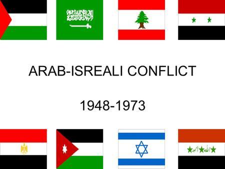 arab isreali war Arab-israeli wars (1956-present) by: ms susan m pojer horace greeley hs  chappaqua, ny israel: 1947 & israel: 1949 palestinian refugees palestinian.
