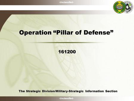 -Unclassified- The Strategic Division/Military-Strategic Information Section The Strategic Division/Military-Strategic Information Section 161200 Operation.