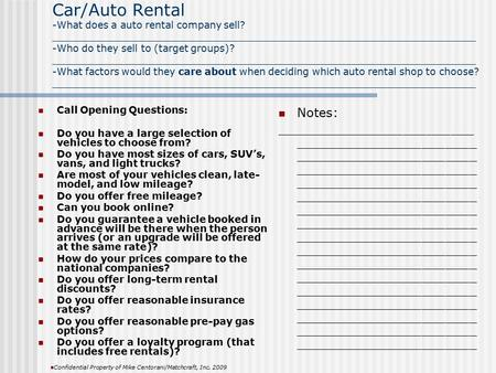 Car/Auto Rental -What does a auto rental company sell? _____________________________________________________________________ -Who do they sell to (target.