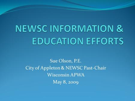 NEWSC INFORMATION & EDUCATION EFFORTS
