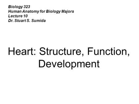an analysis of the structure function and evolution of the human heart Structure of human heart and it's functions  the above diagram shows the structure of a human heart please have a look at the article where you will find more informative images about human heart human heart has 4 chambers which are correlated with each other the diagram also shows you different important parts of human heart, such as.