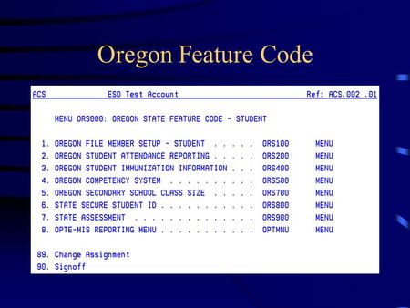 Oregon Feature Code. Oregon File Member Setup Done at the district level Runs the physical file information for the district Shouldn't be too concerned.