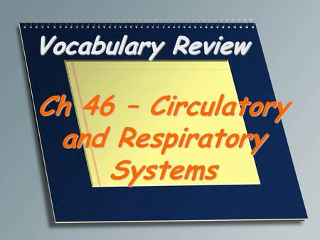 Ch 46 – Circulatory and Respiratory Systems