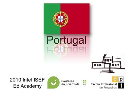 2010 Intel ISEF Ed Academy. 2 Ana Matias Education Consultant Intel   com com António Torres Engineer/Teacher.