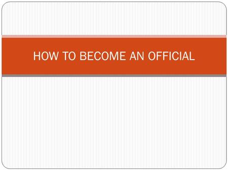 HOW TO BECOME AN OFFICIAL. GET REGISTERED Attain USA-S Non-Athlete Membership - $65 per year Attain STSI Membership - $10 per two years Expires Dec 31,