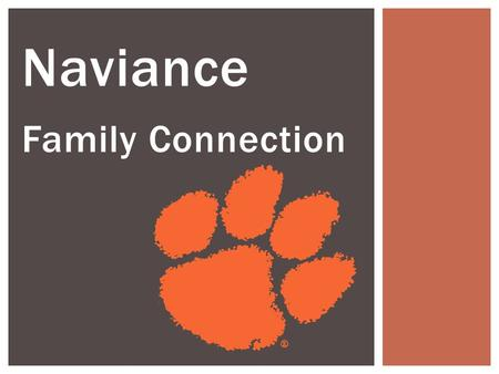 Naviance Family Connection.  Using Naviance / Family Connection in the College Application Process https://connection.naviance.com  Beginning the College.