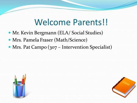 Welcome Parents!! Mr. Kevin Bergmann (ELA/ Social Studies)