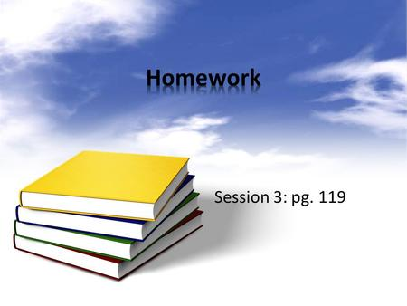 Session 3: pg. 119. The teacher will be able to compare and contrast present current homework practices with the Marzano recommendations to create a method.