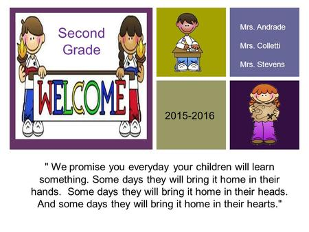 Mrs. Andrade Mrs. Colletti Mrs. Stevens Second     Grade