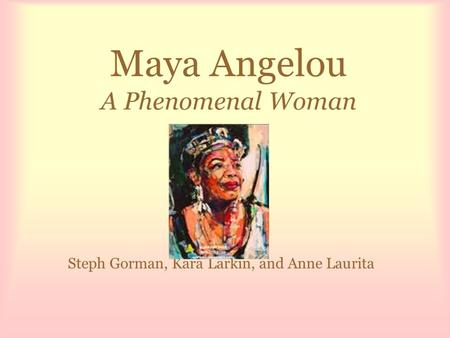 the main ideas in phenomenal woman and still i rise by maya angelou What does still i rise by maya angelou mean update cancel ad by grammarly your writing, at its best what is the summary of the poem still i rise by maya.
