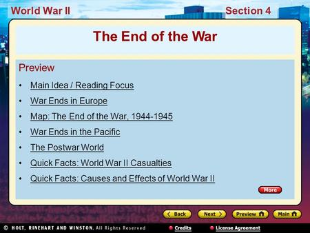 World War IISection 4 Preview Main Idea / Reading Focus War Ends in Europe Map: The End of the War, 1944-1945 War Ends in the Pacific The Postwar World.